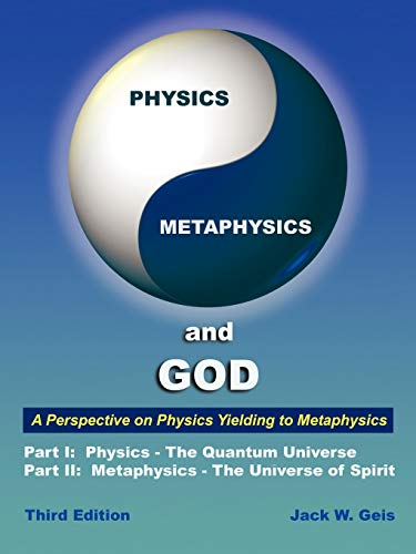 9781452046600: Physics, Metaphysics, And God - Third Edition: A Perspective On Physics Yielding To Metaphysics