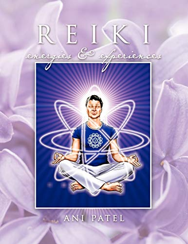 Reiki, Energies Experiences: Ani Patel