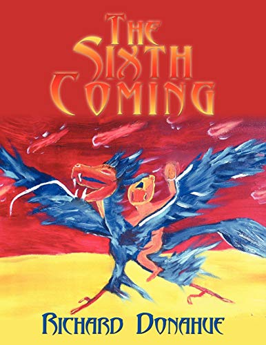 9781452047966: The Sixth Coming