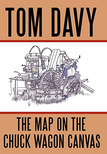 9781452049175: The Map on the Chuck Wagon Canvas