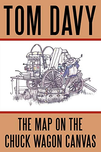 9781452049182: The Map on the Chuck Wagon Canvas