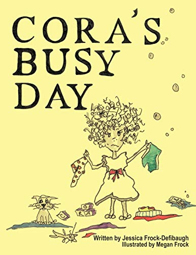 Coras Busy Day: Jessica Frock-Defibaugh