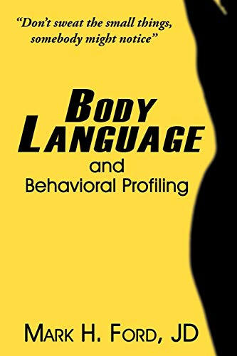 9781452049427: Body Language: And Behavioral Profiling