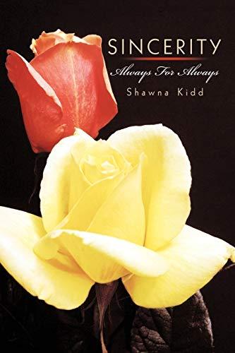 Sincerity: Always For Always: Kidd, Shawna