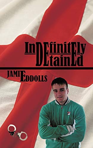 Indefinitely Detained: Jamie Eddolls