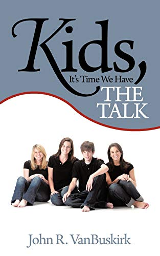 9781452050553: Kids, It's Time We Have THE TALK