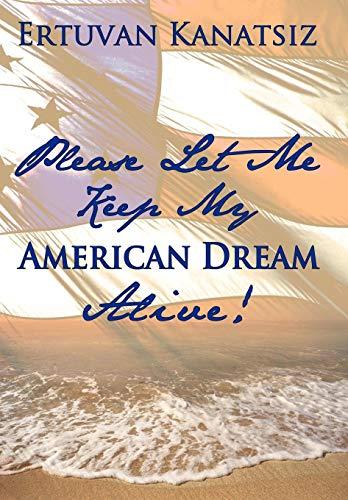 Please Let Me Keep My American Dream Alive: Ertuvan Kanatsiz
