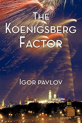 The Koenigsberg Factor (Paperback): Igor Pavlov