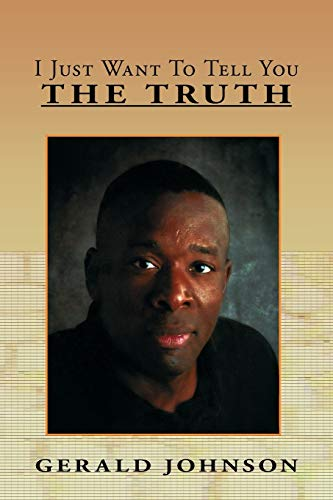 I Just Want to Tell You the Truth: Gerald Johnson