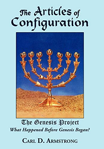 The Articles of Configuration: The Genesis Project (SIGNED): Armstrong, Carl D.