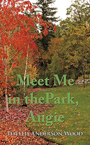 Meet Me in the Park, Angie (9781452056968) by Wood, Phyllis Anderson