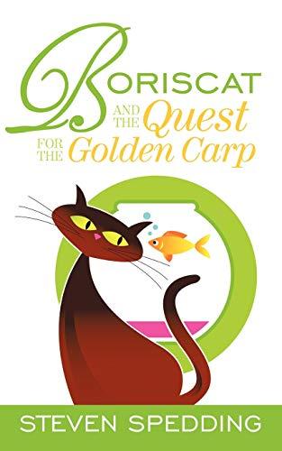 Boriscat And The Quest For The Golden Carp: Steven Spedding