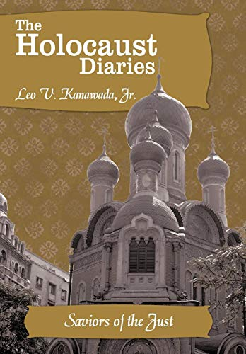 9781452057934: The Holocaust Diaries: Book IV: Saviors of the Just
