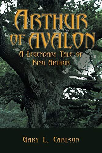 9781452058474: Arthur of Avalon: A Legendary Tale of King Arthur
