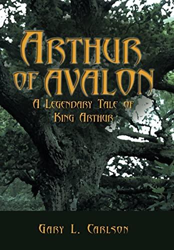 9781452058481: Arthur of Avalon: A Legendary Tale of King Arthur
