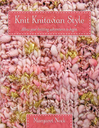 9781452059457: Knit Knitavian Style: Allow your knitting adventures to begin.
