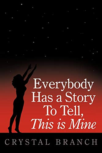 9781452061931: Everybody Has A Story To Tell, This Is Mine
