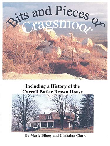 9781452061955: Bits and Pieces of Cragsmoor: Including a History of the Carroll Butler Brown House