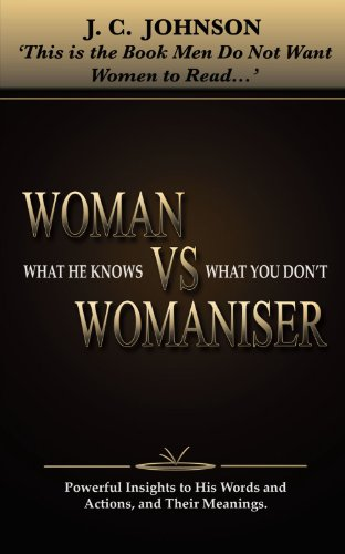 9781452062631: Woman Vs Womaniser: What He Knows That You Dont
