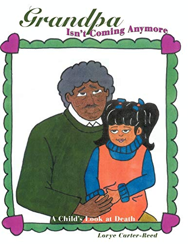 9781452062716: Grandpa Isn't Coming Anymore: A Child's Look at Death