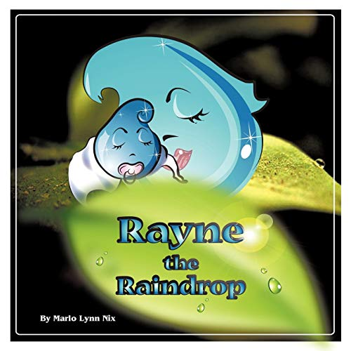 Rayne the Raindrop: Marlo Nix