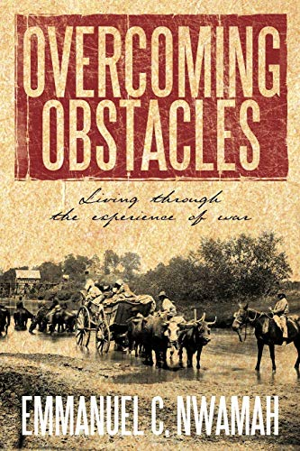 9781452062907: Overcoming Obstacles: Living Through the Experience of War