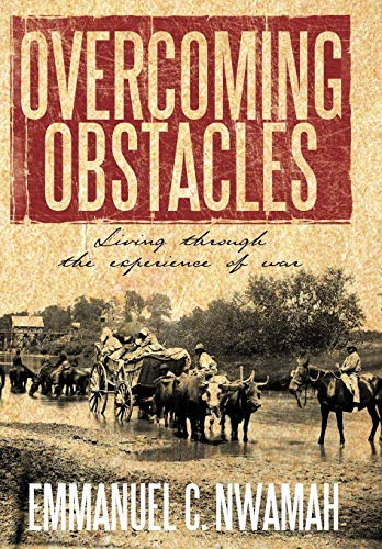 9781452062921: Overcoming Obstacles: Living Through the Experience of War