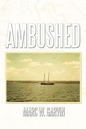 Ambushed: Marc W. Garvin
