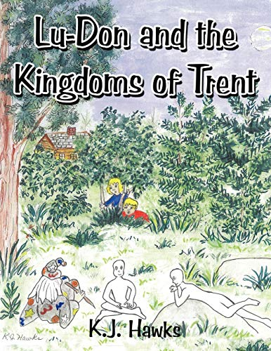 Lu-Don and the Kingdoms of Trent (Paperback): K.J. Hawks