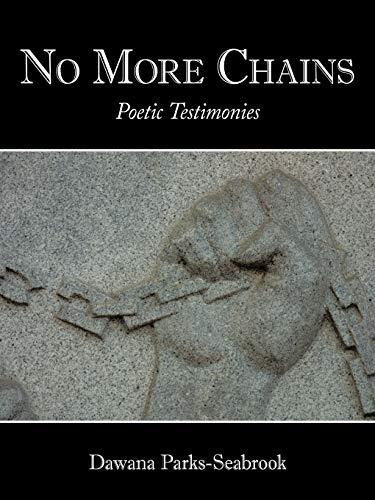 9781452064147: No More Chains: Poetic Testimonies