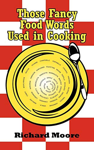 9781452064642: Those Fancy Food Words Used in Cooking