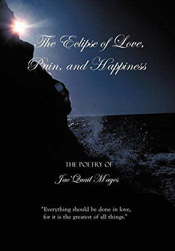 9781452064680: The Eclipse of Love, Pain, and Happiness:
