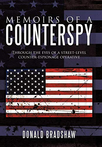 9781452064703: Memoirs of a Counterspy: Through the Eyes of a Street-Level Counter-Espionage Operative
