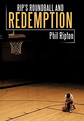 Rip's Roundball and Redemption: Phil Ripton