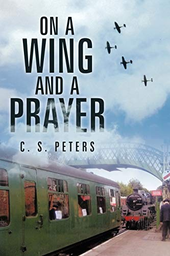 On a Wing and a Prayer: C. S. Peters