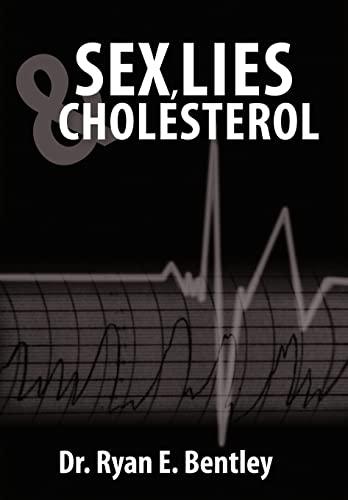 9781452072203: Sex, Lies & Cholesterol