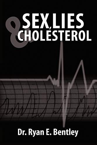 9781452072210: Sex, Lies & Cholesterol