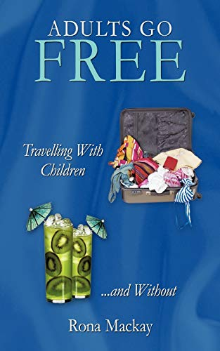 Adults Go Free Travelling With Children . . . And Without: Rona Mackay
