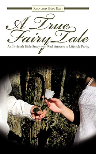 A True Fairy Tale An In-Depth Bible Study with Real Answers to Lifestyle Purity: Ryan Ryan