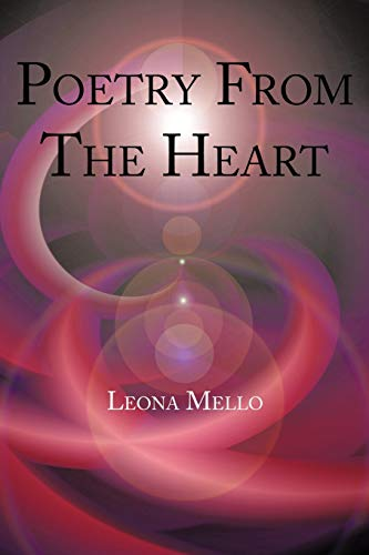 Poetry From The Heart: Leona Mello