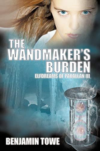 9781452074641: The Wandmaker's Burden: Elfdreams of Parallan III