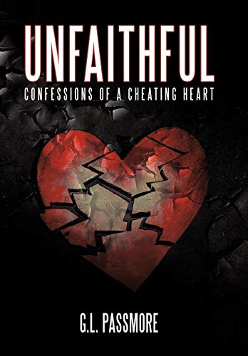 Unfaithful: Confessions of a Cheating Heart: G. L. Passmore
