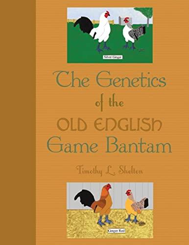 The Genetics of the Old English Game Bantam: Timothy L. Shelton