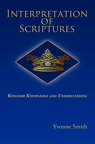 Interpretation of Scriptures: Kingdom Knowledge and Understanding: Yvonne Smith