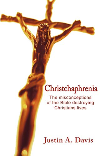 9781452076928: Christchaphrenia: The Misconceptions of the Bible Destroying Christians Lives
