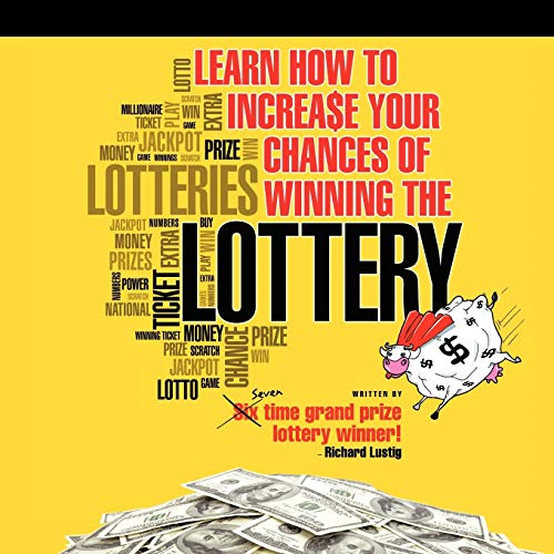 Learn How to Increase Your Chances of Winning the Lottery: Richard Lustig