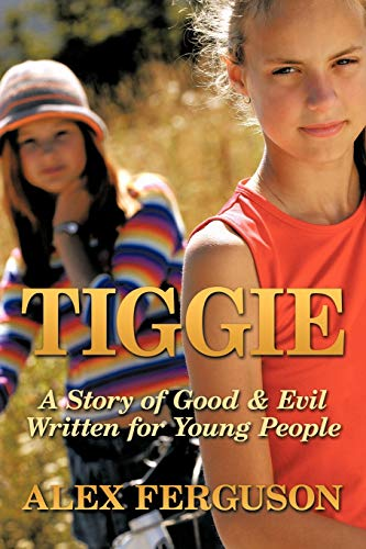 9781452077987: Tiggie: A Story of Good & Evil Written For Young People