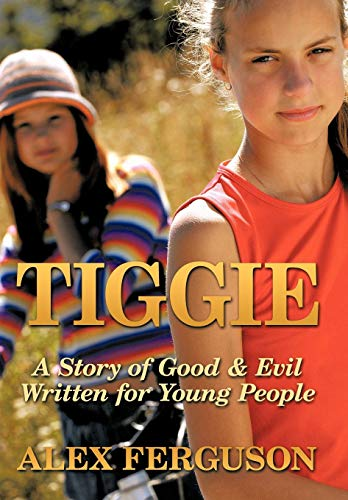 9781452077994: Tiggie: A Story of Good & Evil Written for Young People