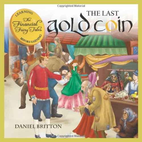 9781452078007: The Last Gold Coin (The Financial Fairy Tales)