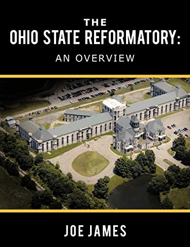 9781452078984: The Ohio State Reformatory: An Overview